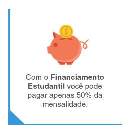 Com o Financiamento Estudantil você pode pagar apenas 50% da mensalidade.