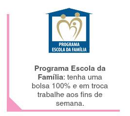 Programa Escola da Família: tenha uma bolsa 100% e em troca trabalhe aos fins de semana.